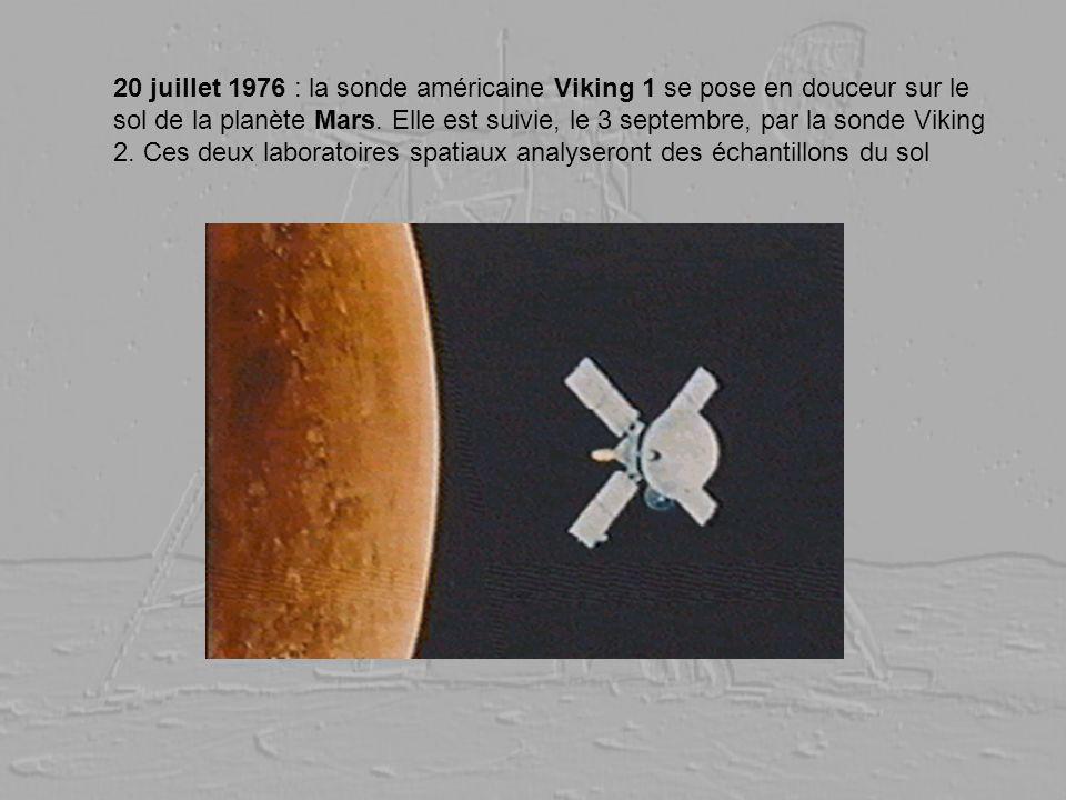 20 juillet 1976 : la sonde américaine Viking 1 se pose en douceur sur le sol de la planète Mars. Elle est suivie, le 3 septembre, par la sonde Viking