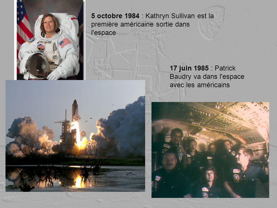 5 octobre 1984 : Kathryn Sullivan est la première américaine sortie dans l'espace 17 juin 1985 : Patrick Baudry va dans l'espace avec les américains