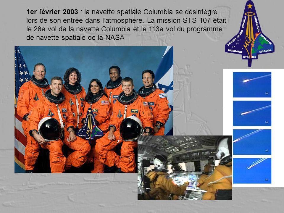 1er février 2003 : la navette spatiale Columbia se désintègre lors de son entrée dans latmosphère. La mission STS-107 était le 28e vol de la navette C
