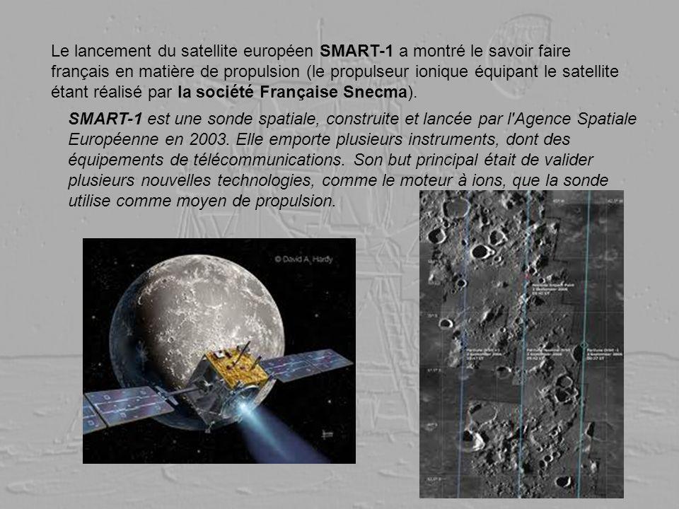 Le lancement du satellite européen SMART-1 a montré le savoir faire français en matière de propulsion (le propulseur ionique équipant le satellite éta