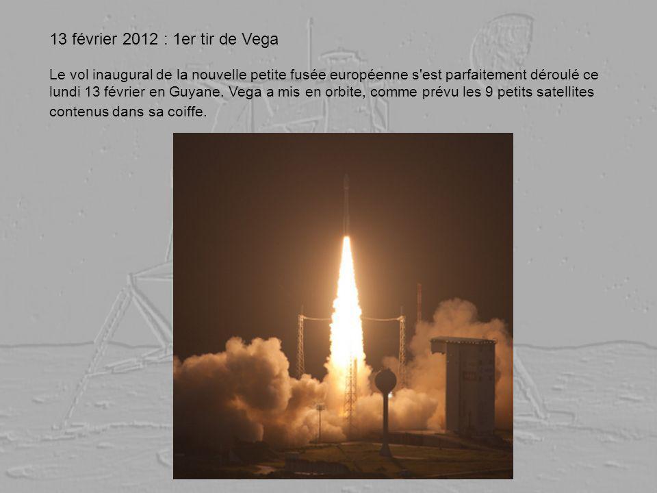 13 février 2012 : 1er tir de Vega Le vol inaugural de la nouvelle petite fusée européenne s'est parfaitement déroulé ce lundi 13 février en Guyane. Ve
