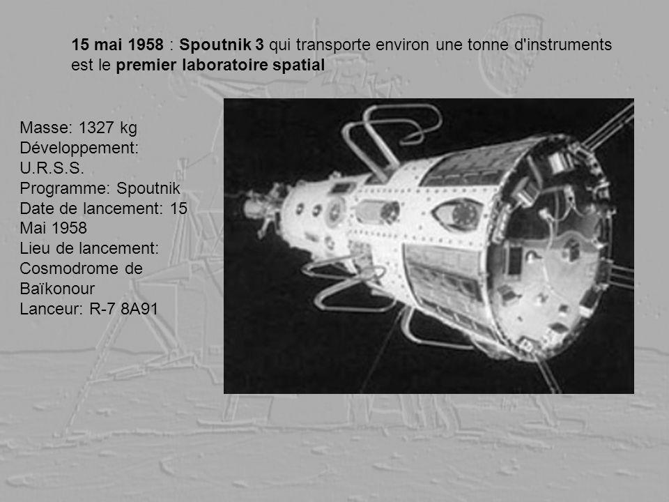15 mai 1958 : Spoutnik 3 qui transporte environ une tonne d'instruments est le premier laboratoire spatial Masse: 1327 kg Développement: U.R.S.S. Prog