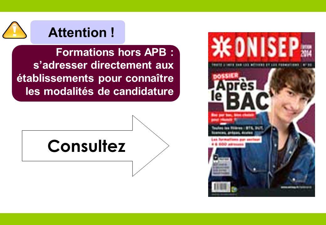 Consultez Attention ! Formations hors APB : sadresser directement aux établissements pour connaître les modalités de candidature