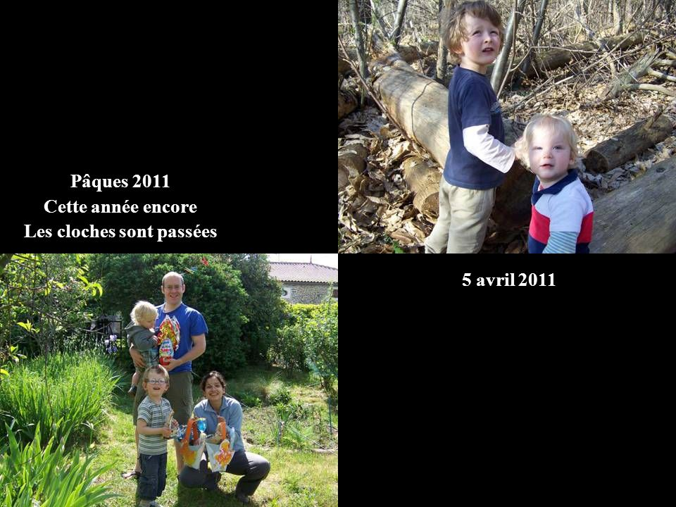 5 avril 2011 Pâques 2011 Cette année encore Les cloches sont passées