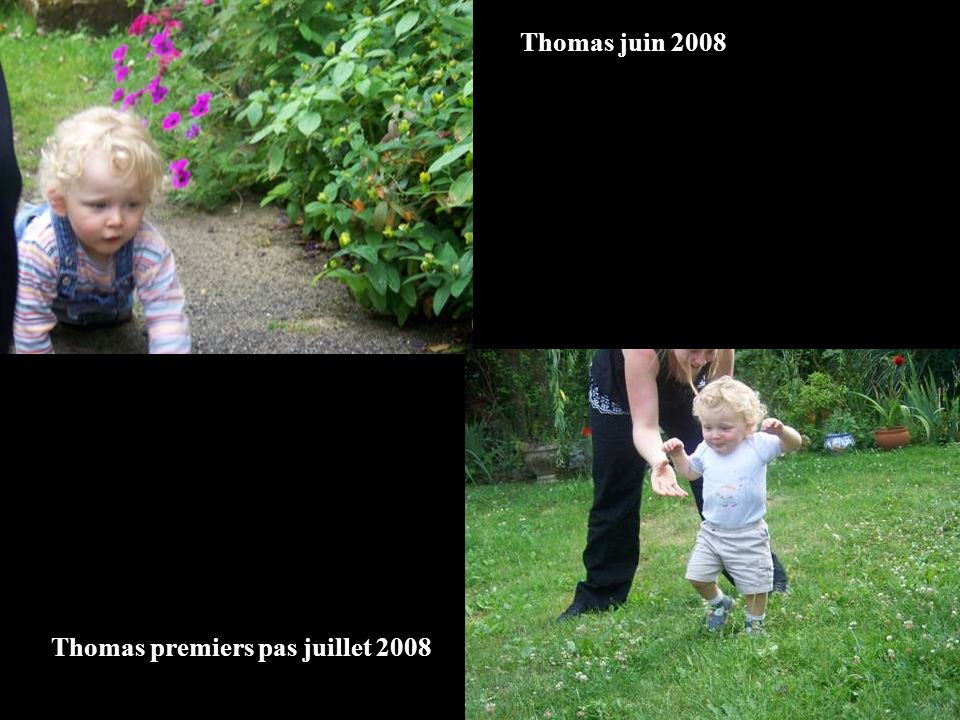Thomas juin 2008 Thomas premiers pas juillet 2008