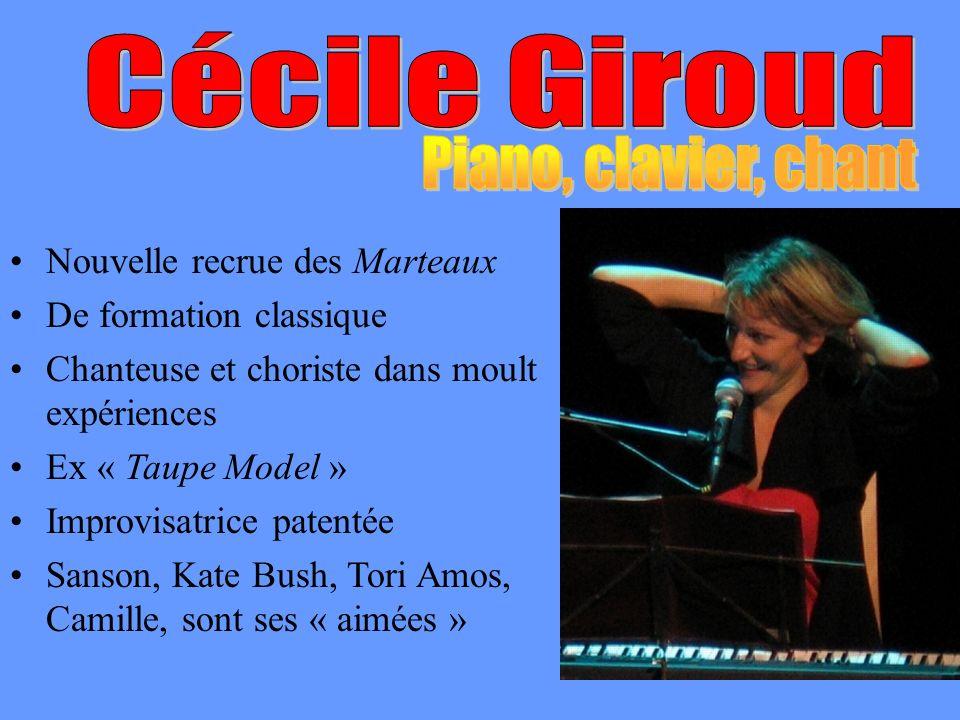 Nouvelle recrue des Marteaux De formation classique Chanteuse et choriste dans moult expériences Ex « Taupe Model » Improvisatrice patentée Sanson, Ka