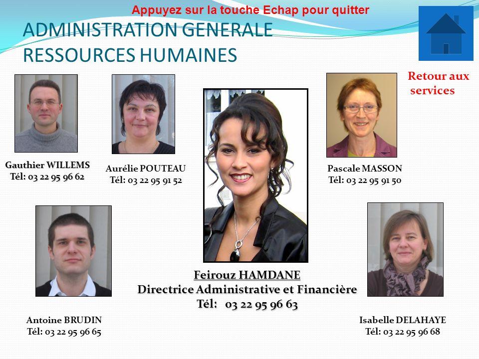 ADMINISTRATION GENERALE RESSOURCES HUMAINES Antoine BRUDIN Tél: 03 22 95 96 65 Isabelle DELAHAYE Tél: 03 22 95 96 68 Retour aux services Appuyez sur l