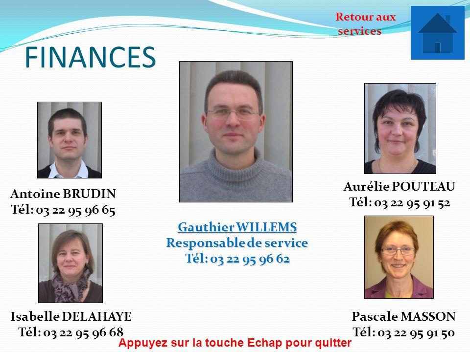 FINANCES Gauthier WILLEMS Responsable de service Tél: 03 22 95 96 62 Antoine BRUDIN Tél: 03 22 95 96 65 Isabelle DELAHAYE Tél: 03 22 95 96 68 Aurélie