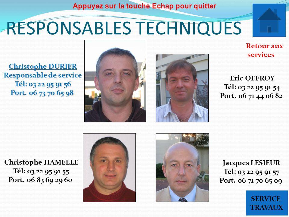 RESPONSABLES TECHNIQUES Christophe DURIER Responsable de service Tél: 03 22 95 91 56 Port. 06 73 70 65 98 Jacques LESIEUR Tél: 03 22 95 91 57 Port. 06