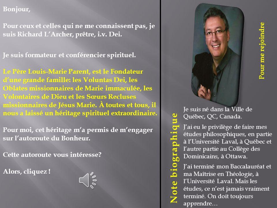 Pour me rejoindre Je suis né dans la Ville de Québec, QC, Canada.