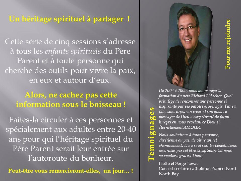 Pour me rejoindre Un héritage spirituel à partager .