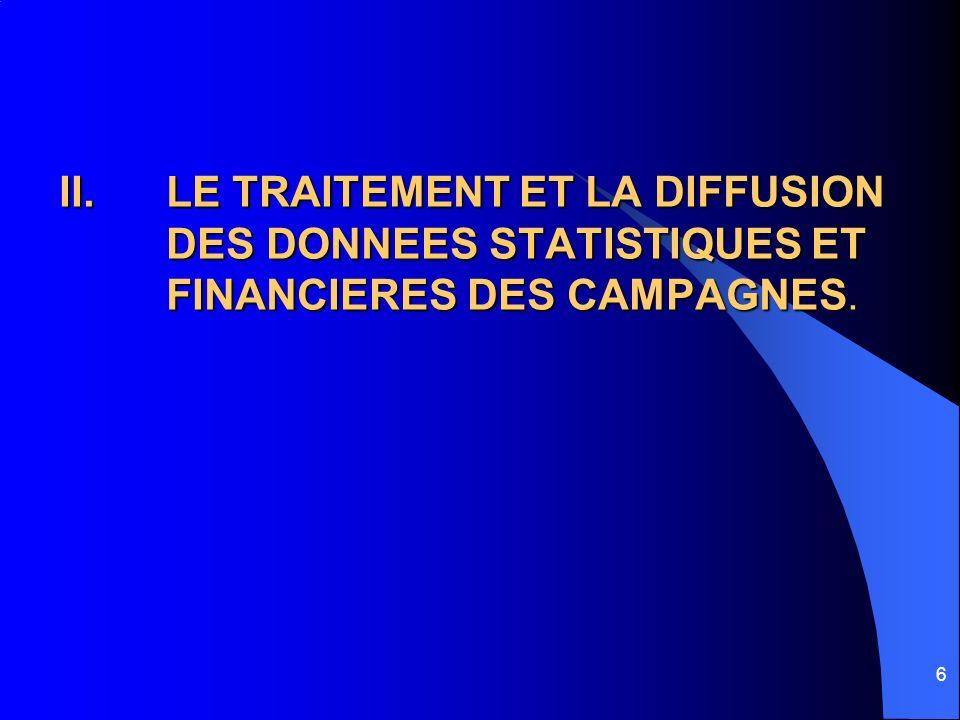 6 II.LE TRAITEMENT ET LA DIFFUSION DES DONNEES STATISTIQUES ET FINANCIERES DES CAMPAGNES.