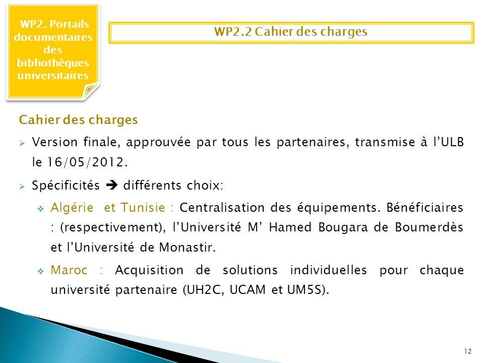 WP2. Portails documentaires des bibliothèques universitaires 12 WP2.2 Cahier des charges Cahier des charges Version finale, approuvée par tous les par