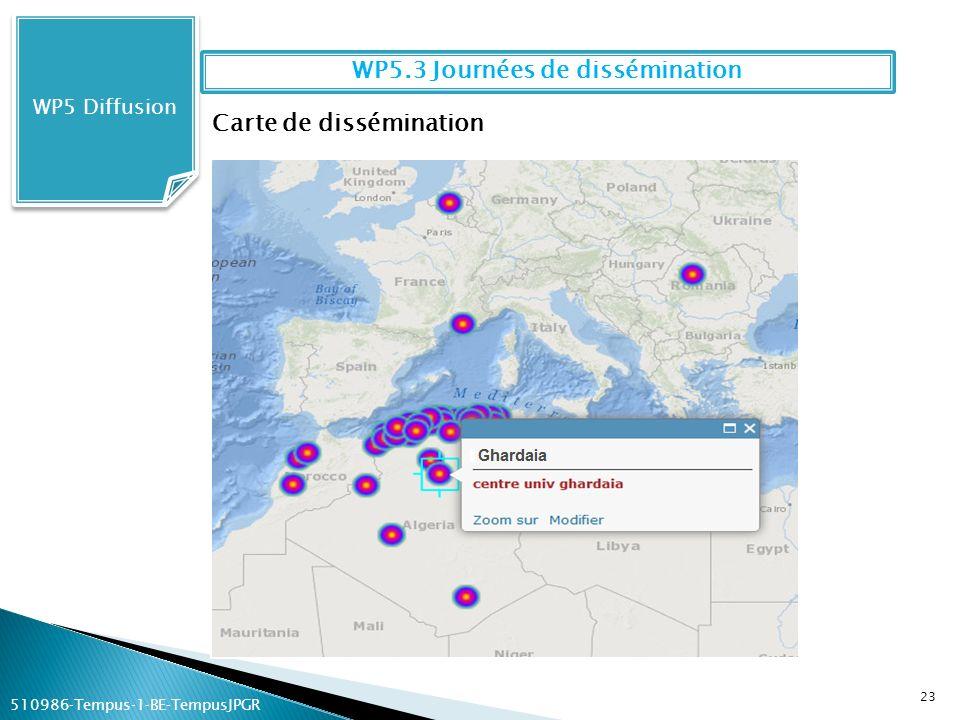 23 WP5 Diffusion WP5.3 Journées de dissémination Carte de dissémination 510986Tempus1BETempusJPGR