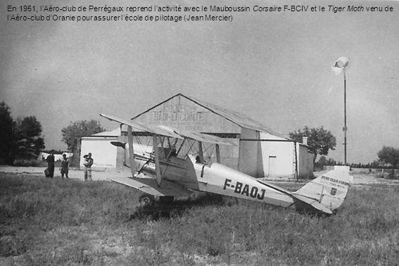Manuel Carreras, instituteur, président de laéro-club de Perrégaux après la guerre, décède accidentellement le 16 avril 1954 avec un Morane 472 Vanneau du CER 309.