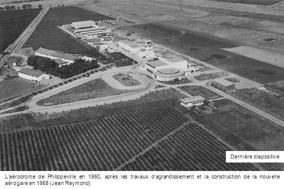 Laérodrome de Philippeville en 1960, après les travaux dagrandissement et la construction de la nouvelle aérogare en 1958 (Jean Reymond) Dernière diap
