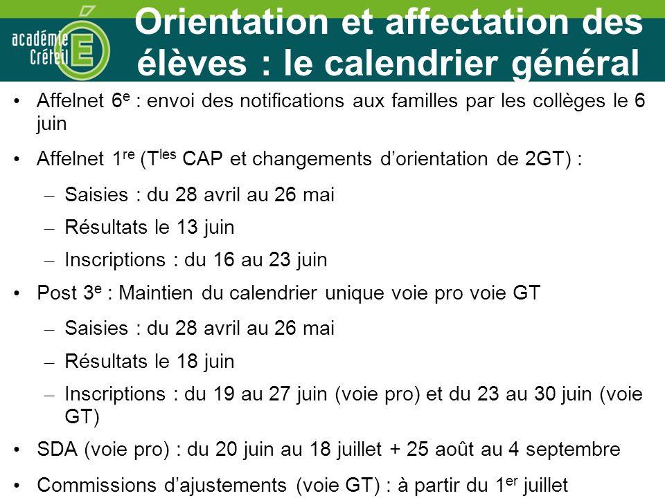 Orientation et affectation des élèves : le calendrier général Affelnet 6 e : envoi des notifications aux familles par les collèges le 6 juin Affelnet