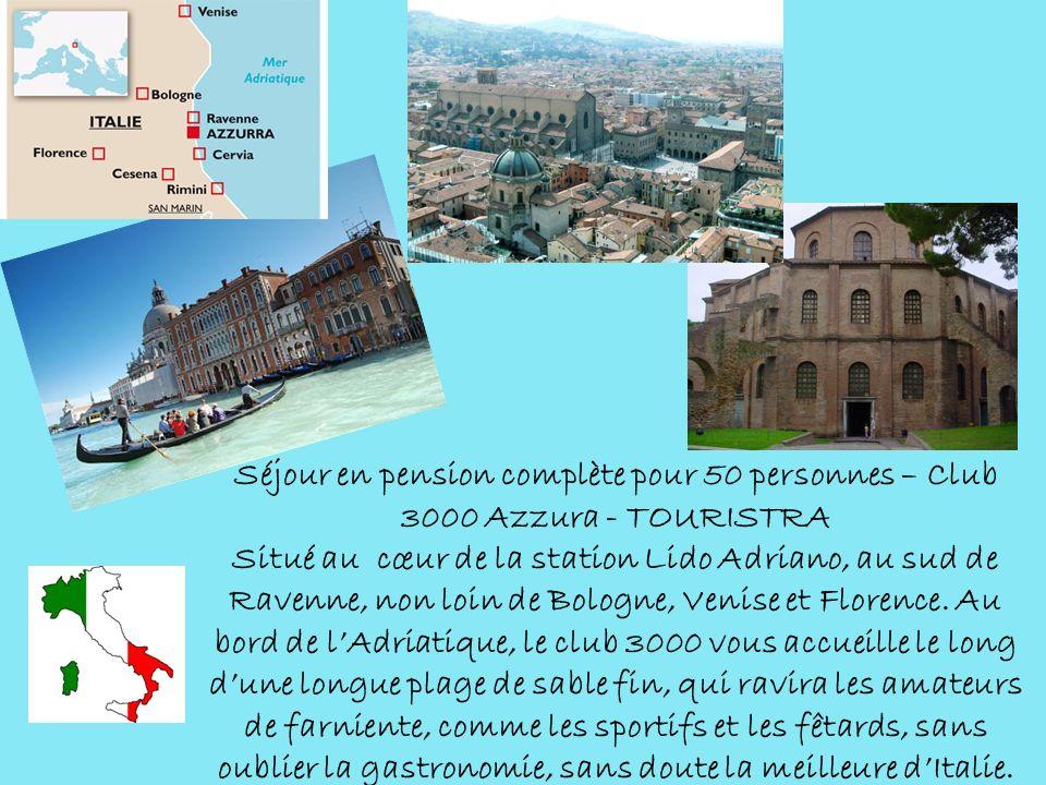 Séjour en pension complète pour 50 personnes – Club 3000 Azzura - TOURISTRA Situé au cœur de la station Lido Adriano, au sud de Ravenne, non loin de Bologne, Venise et Florence.