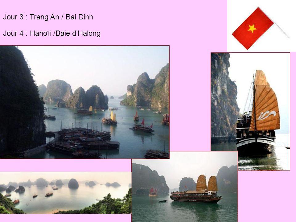 Jour 3 : Trang An / Bai Dinh Jour 4 : Hanoïi /Baie dHalong