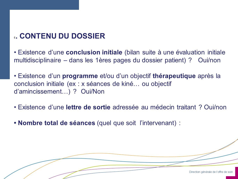 Direction générale de loffre de soin E. CONTENU DU DOSSIER Existence dune conclusion initiale (bilan suite à une évaluation initiale multidisciplinair