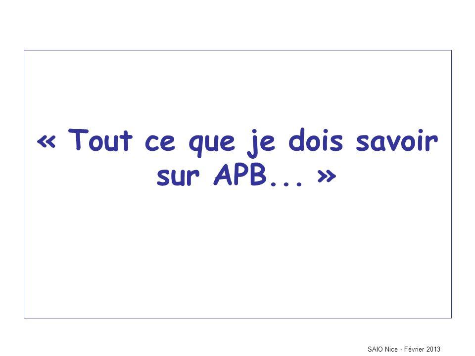 SAIO Nice - Février 2013 « Tout ce que je dois savoir sur APB... »