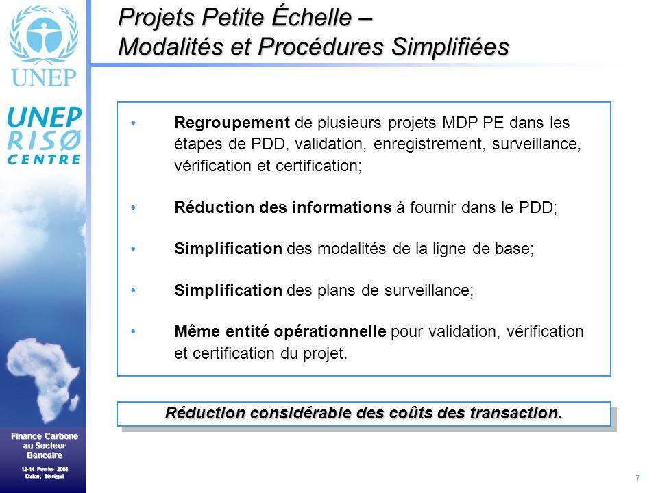 7 Finance Carbone au Secteur Bancaire 12-14 Fevrier 2008 Dakar, Sénégal Réduction considérable des coûts des transaction.