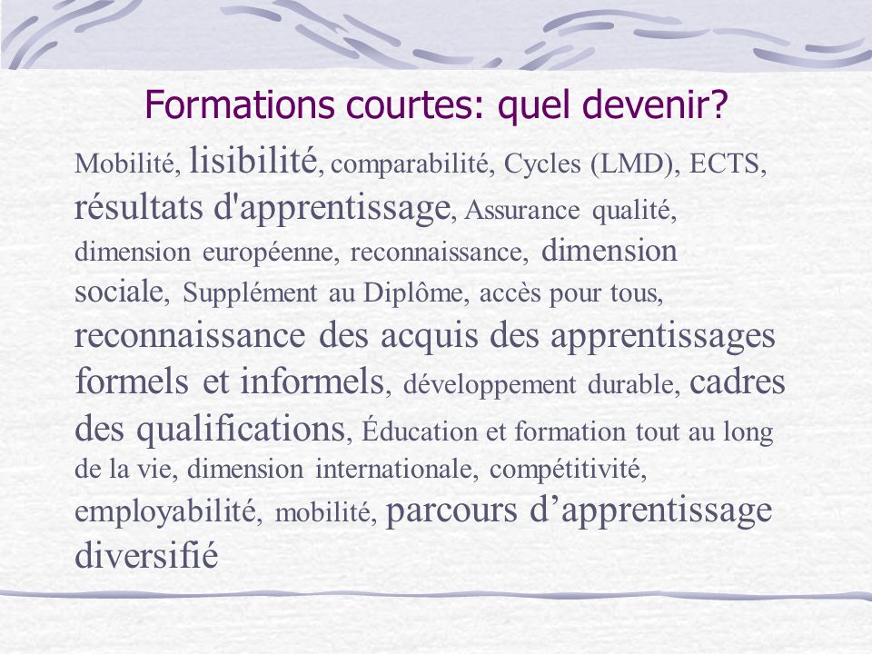 Formations courtes: quel devenir.