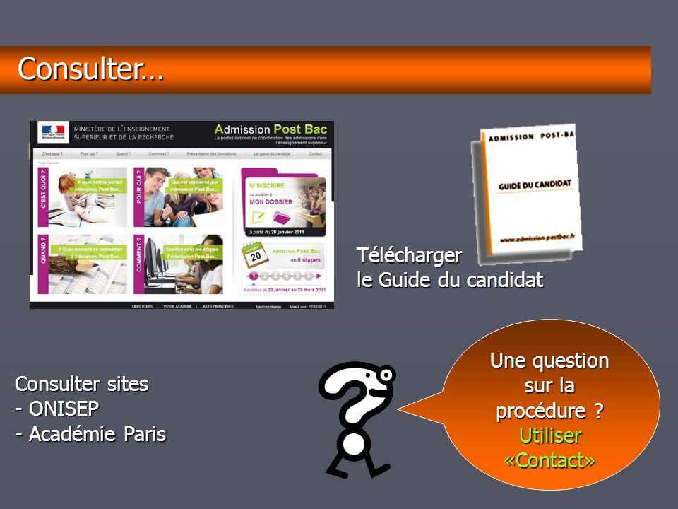 décembrejanvierfévriermarsavrilmaijuinjuilletaoûtseptembre A partir du site A partir du siteConsulter… Télécharger le Guide du candidat Consulter sites - ONISEP - Académie Paris Une question sur la procédure .