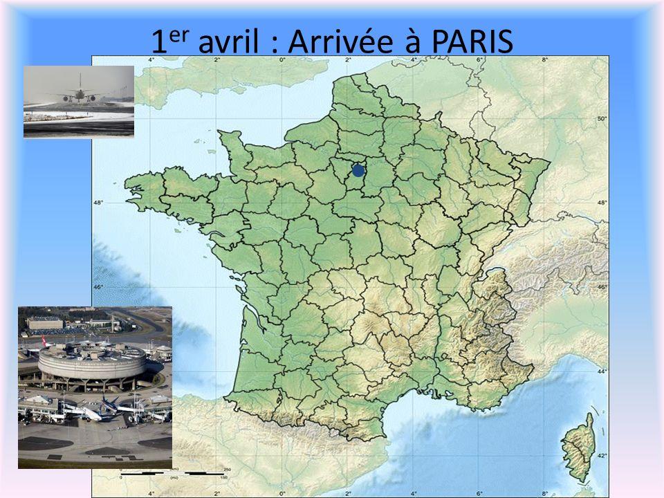 1 er avril : Arrivée à PARIS
