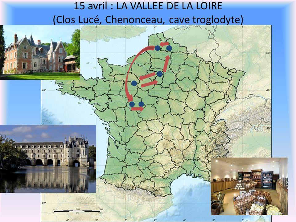 15 avril : LA VALLEE DE LA LOIRE (Clos Lucé, Chenonceau, cave troglodyte)