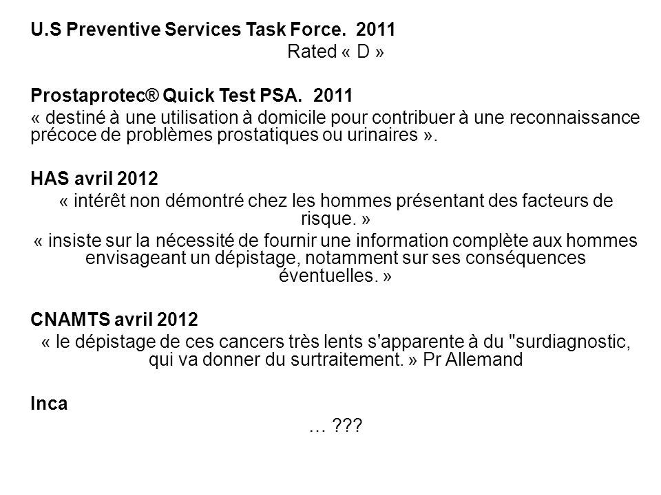 U.S Preventive Services Task Force. 2011 Rated « D » Prostaprotec® Quick Test PSA. 2011 « destiné à une utilisation à domicile pour contribuer à une r