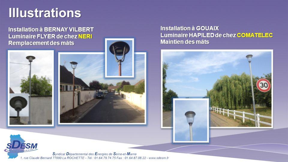 Installation à BERNAY VILBERT Luminaire FLYER de chez NERI Remplacement des mâts Installation à GOUAIX Luminaire HAPILED de chez COMATELEC Maintien de