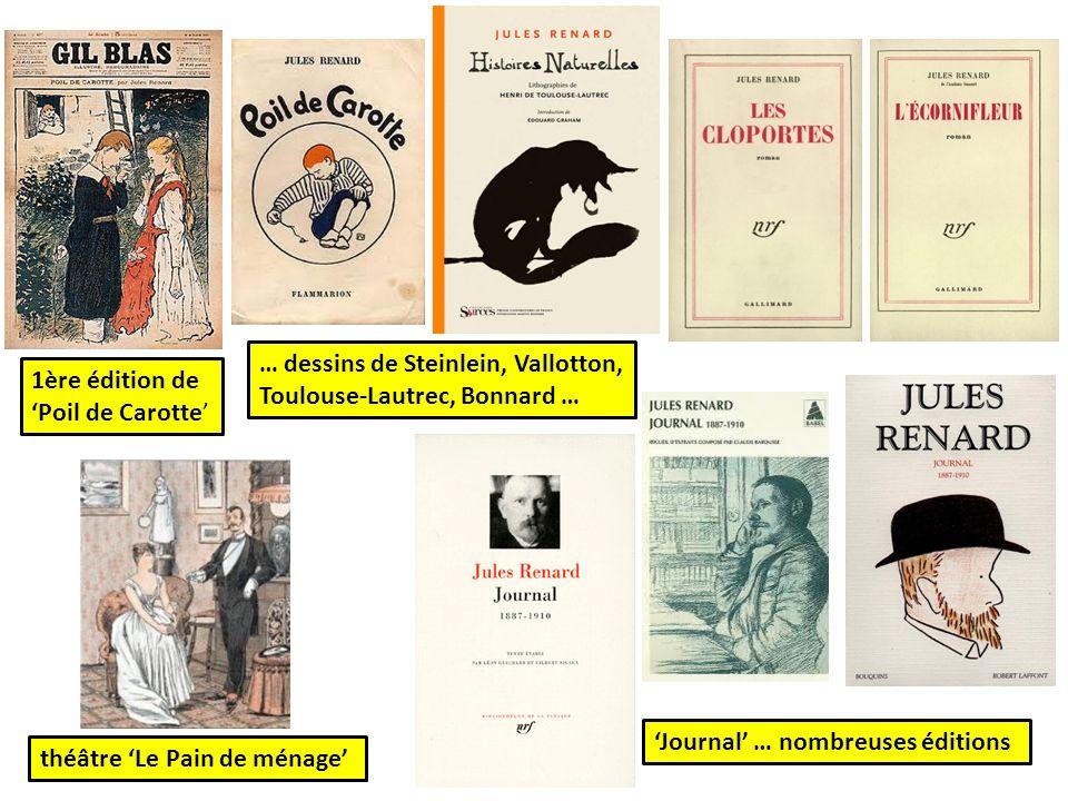 Journal … nombreuses éditions 1ère édition de Poil de Carotte théâtre Le Pain de ménage … dessins de Steinlein, Vallotton, Toulouse-Lautrec, Bonnard …