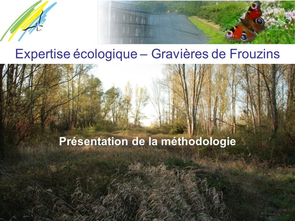 Expertise écologique – Gravières de Frouzins Présentation de la méthodologie