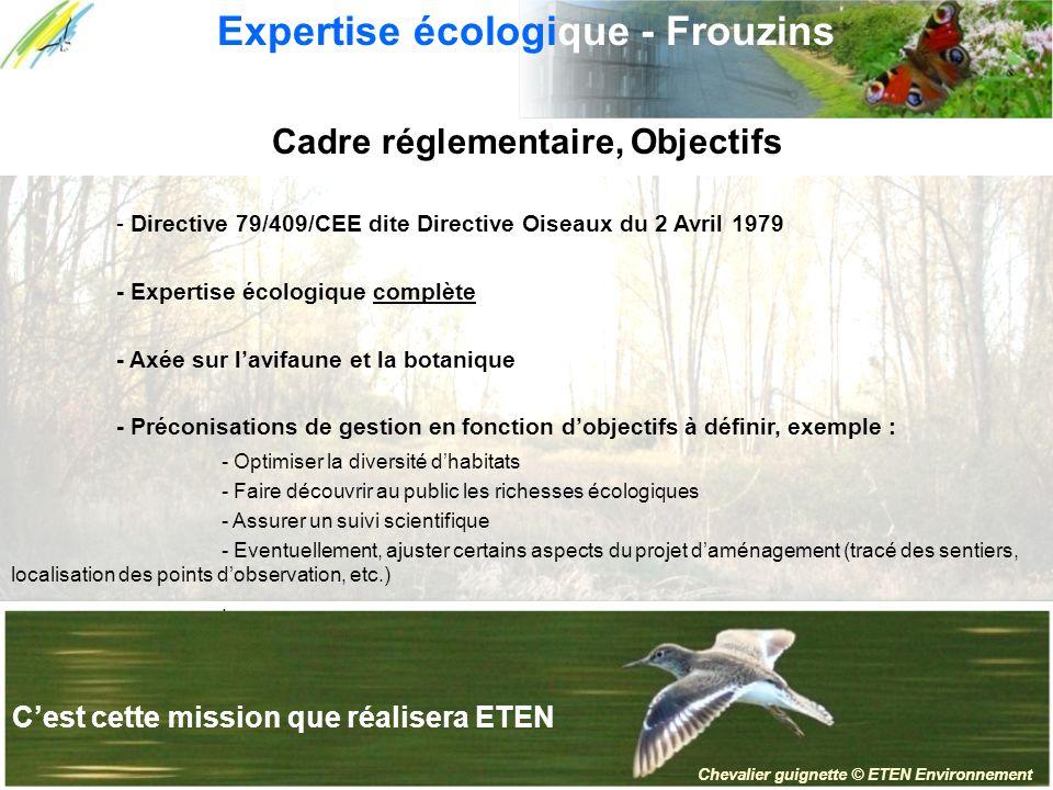 Cadre réglementaire, Objectifs - Directive 79/409/CEE dite Directive Oiseaux du 2 Avril 1979 - Expertise écologique complète - Axée sur lavifaune et l