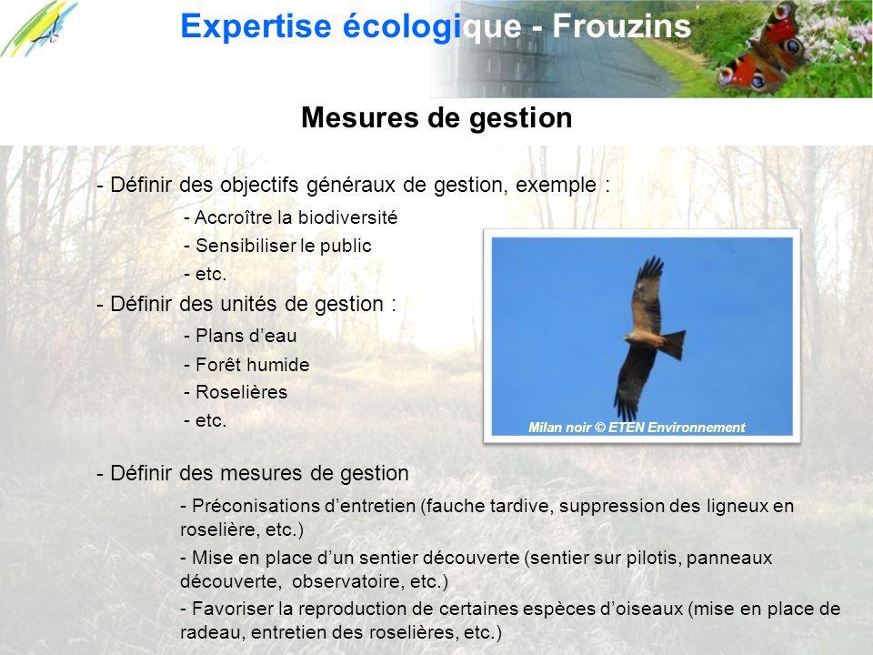 Mesures de gestion - Définir des objectifs généraux de gestion, exemple : - Accroître la biodiversité - Sensibiliser le public - etc. - Définir des un