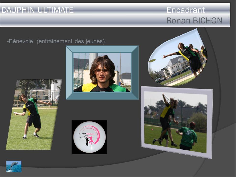 DAUPHIN ULTIMATE Encadrant Ronan BICHON Bénévole (entrainement des jeunes)
