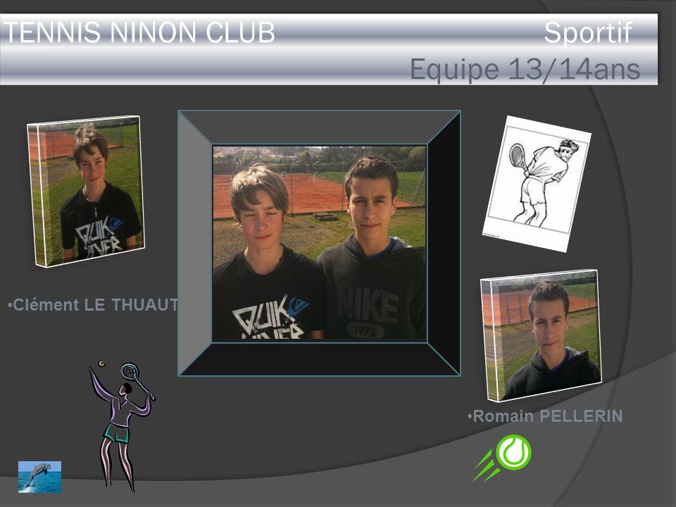 TENNIS NINON CLUB Sportif Equipe 13/14ans Clément LE THUAUT Romain PELLERIN