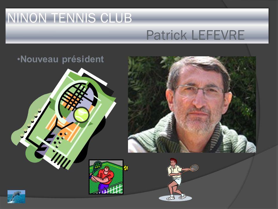 NINON TENNIS CLUB Patrick LEFEVRE Nouveau président