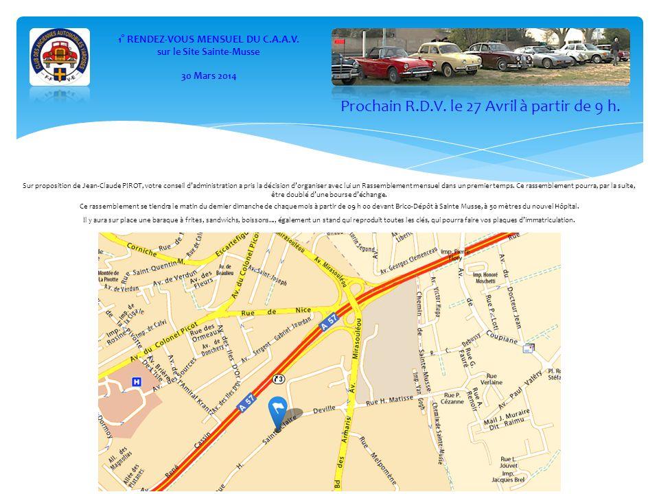 1° RENDEZ-VOUS MENSUEL DU C.A.A.V. sur le Site Sainte-Musse 30 Mars 2014 Sur proposition de Jean-Claude PIROT, votre conseil dadministration a pris la