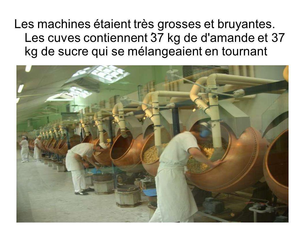 Les machines étaient très grosses et bruyantes.