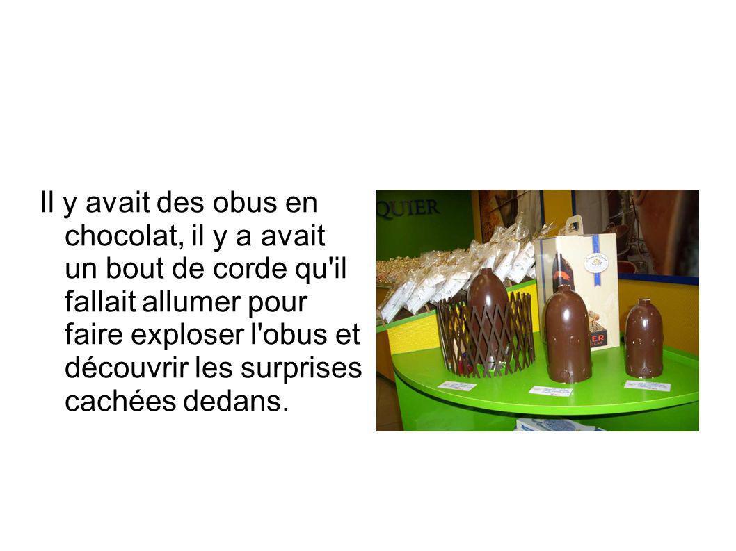Il y avait des obus en chocolat, il y a avait un bout de corde qu il fallait allumer pour faire exploser l obus et découvrir les surprises cachées dedans.