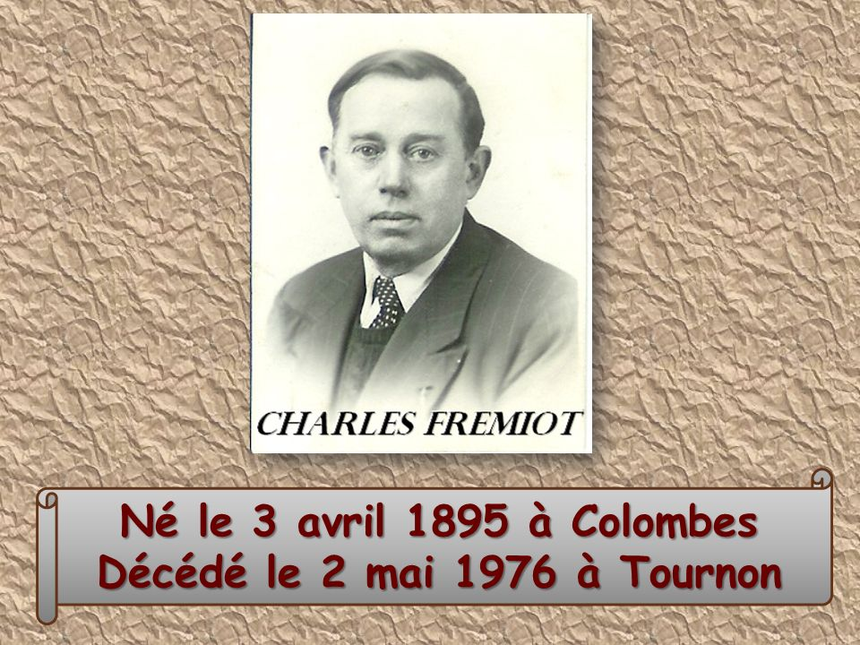 Né le 3 avril 1895 à Colombes Décédé le 2 mai 1976 à Tournon