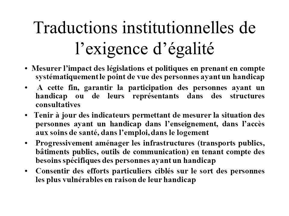Traductions institutionnelles de lexigence dégalité Mesurer limpact des législations et politiques en prenant en compte systématiquement le point de v