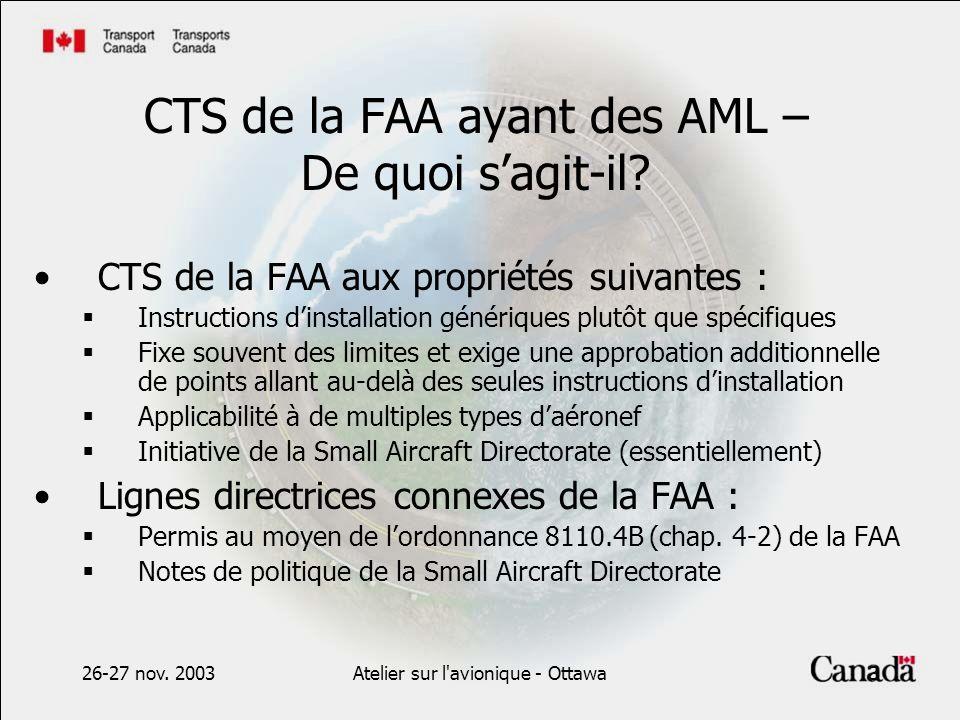 26-27 nov. 2003Atelier sur l'avionique - Ottawa3 CTS de la FAA ayant des AML – De quoi sagit-il? CTS de la FAA aux propriétés suivantes : Instructions