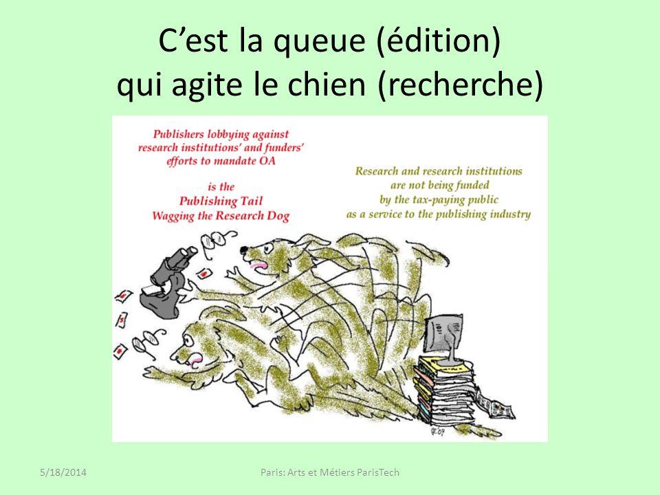 Cest la queue (édition) qui agite le chien (recherche) 5/18/2014Paris: Arts et Métiers ParisTech