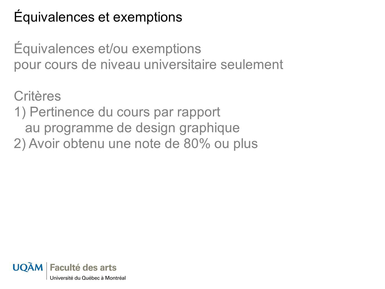 Équivalences et exemptions Équivalences et/ou exemptions pour cours de niveau universitaire seulement Critères 1) Pertinence du cours par rapport au p