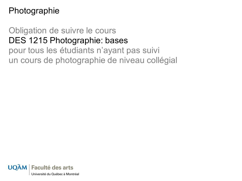Photographie Obligation de suivre le cours DES 1215 Photographie: bases pour tous les étudiants nayant pas suivi un cours de photographie de niveau co