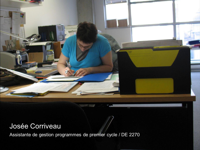 Josée Corriveau Assistante de gestion programmes de premier cycle / DE 2270