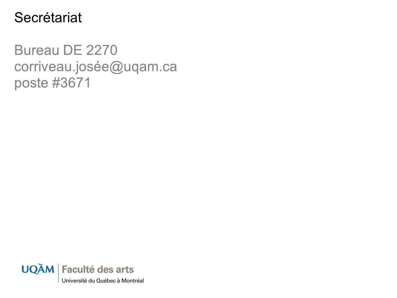 Secrétariat Bureau DE 2270 corriveau.josée@uqam.ca poste #3671